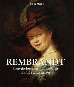 Michel, Émile - Rembrandt - Uno de los grandes profetas de la civilización», e-bok