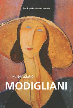 Alexander, Frances - Amedeo Modigliani, ebook