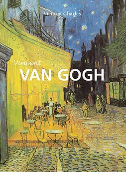 Charles, Victoria - Vincent Van Gogh - El pintor de girasoles, ebook