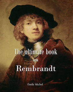 Michel, Émile - The ultimate book on Rembrandt, ebook