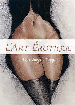 Döpp, Hans-Jürgen - L'Art Erotique, ebook