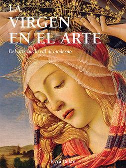 Belán, Kyra - La Virgen en el Arte, e-kirja