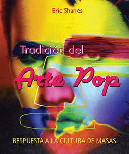 Shanes, Eric - Tradición del Arte Pop - Respuesta a la Cultura de Masas, ebook