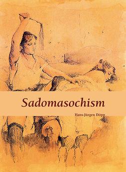 Döpp, Hans-Jürgen - Sadomasochism, e-kirja