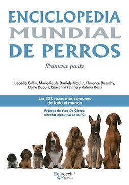 Collin, Isabelle - Enciclopedia mundial de perros - Primera parte, e-bok