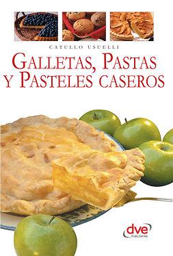 Usuelli, Catullo - Galletas, pastas y pasteles caseros, ebook