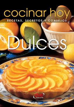 Hoy, Cocinar Hoy Cocinar - Dulces, ebook
