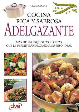 Cesana, Clara - Cocina rica, sabrosa y adelgazante, ebook