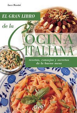 Rossini, Luca - La cocina italiana, e-bok