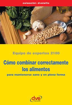 2100, Equipo de expertos 2100 Equipo de expertos - Cómo combinar correctamente los alimentos, e-bok