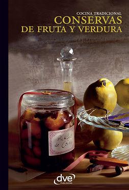 autores, Varios autores Varios - Conservas de fruta y verdura, ebook
