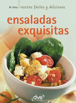Palla, Monica - Ensaladas exquisitas, ebook