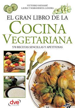Menassé, Vittorio - El gran libro de la cocina vegetariana, ebook