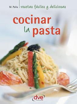 Palla, Monica - Cocinar la pasta, ebook