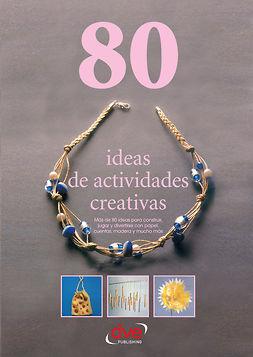 autores, Varios autores Varios - 80 ideas de actividades creativas, ebook