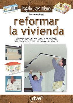 Poggi, Francesco - Reformar la vivienda, ebook