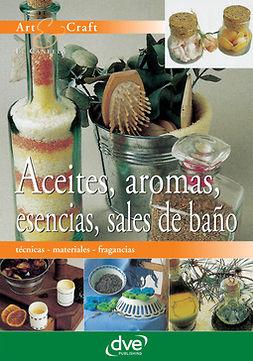 Canella, E. - Aceites, aromas, esencias, sales de baño, ebook