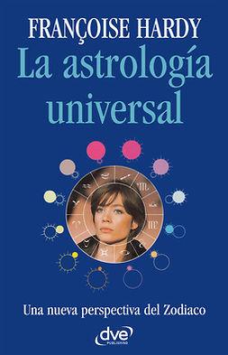 Hardy, Françoise - La astrología universal, ebook