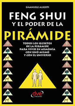 Alberti, Emanuele - Feng Shui y El Poder de La Piramide, ebook