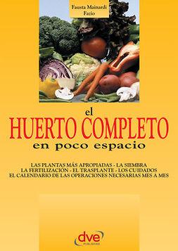 Fazio, Fausta Mainardi - El huerto completo en poco espacio, ebook