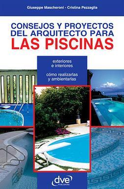 Mascheroni, Giuseppe - CONSEJOS Y PROYECTOS DEL ARQUITECTO PARA LAS PISCINAS, ebook