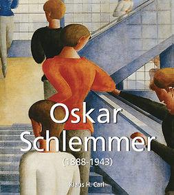 Carl, Klaus H. - Oskar Schlemmer (1888-1943), ebook