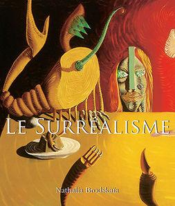 Brodskaïa, Nathalia - Le Surréalisme, e-kirja