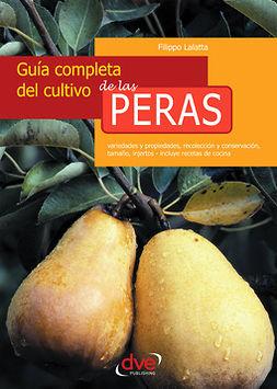Lalatta, Filippo - Guía completa del cultivo de las peras, ebook
