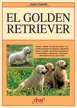 Pandolfi, Andrea - El golden retriever: Orígenes - estándar - elección del cachorro - cría y normas elementales de educación - alimentación higiene, ebook