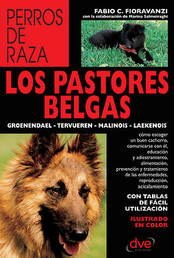 Fioravanzi, Fabio C. - Los pastores belgas: Groenendael - Tervueren - Malinois - Laekenois, e-kirja