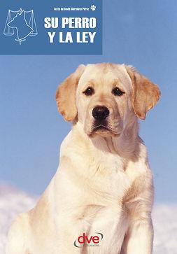 Pérez, David Siuraneta - Su perro y la ley, ebook