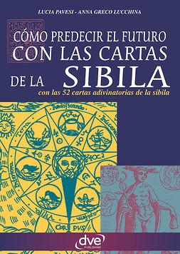 Lucchina, Anna Greco - Como predecir el futuro con las cartas de la Sibila, ebook