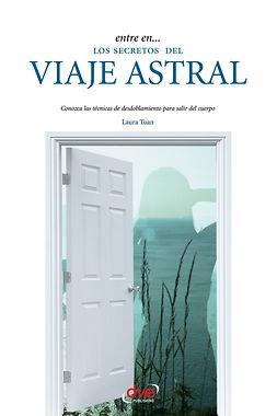 Tuan, Laura - Entre en... los secretos del viaje astral, ebook