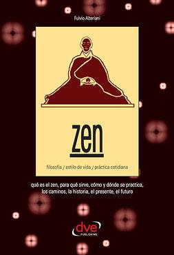 Alteriani, Fulvio - Zen. Filosofía, estilo de vida, práctica cotidiana, ebook