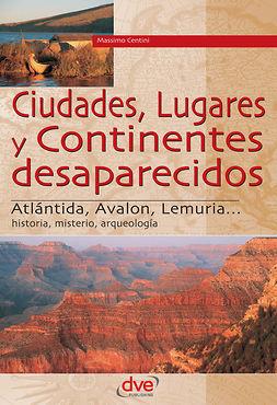 Centini, Massimo - Ciudades, lugares y continentes desaparecidos, ebook