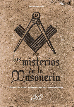 Pons, Pedro Palao - Los misterios de la masonería. Historia, jerarquía, simbología, secretos, masones ilustres, ebook