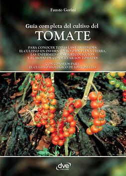 Gorini, Fausto - Guía completa del cultivo del tomate, ebook