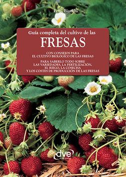 Bianchi, P. G. - Guía completa del cultivo de las fresas, ebook