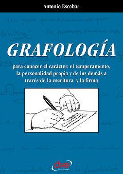 Escobar, Antonio - Grafología. Lo que revela la escritura y la firma, ebook