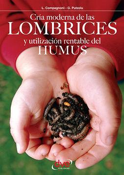 Compagnoni, L. - Cría moderna de las lombrices y utilización rentable del humus, e-kirja