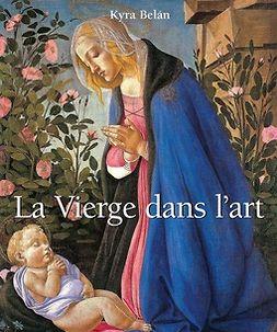 Belán, Kyra - La Vierge dans l'art, e-kirja