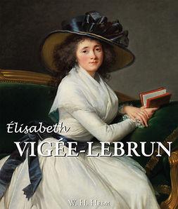 Helm, W. H. - Elisabeth Louise Vigée-Lebrun, ebook