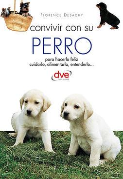 Desachy, Florence - Convivir con su perro, ebook