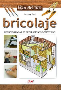 Poggi, Francesco - Bricolaje - Consejos para las reparaciones domésticas, e-bok