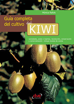 Rafols, Mónica - Guía completa del cultivo del kiwi, e-bok