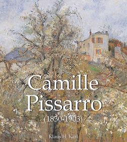 Karl, Klaus H. - Camille Pissarro (1830-1903), e-kirja