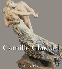 Charles, Victoria - Camille Claudel, e-bok