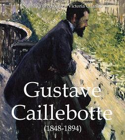 Brodskaïa, Nathalia - Gustave Caillebotte (1848-1894), e-kirja