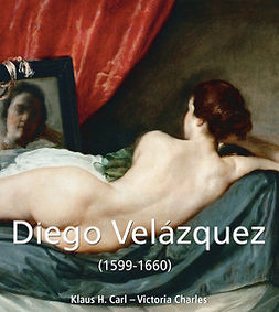 Carl, Klaus H. - Diego Velázquez (1599-1660), e-kirja