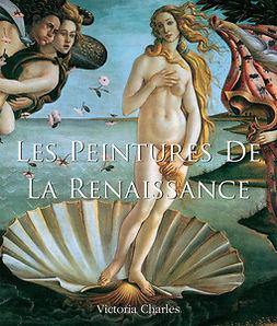 Charles, Victoria - Les Peintures de la Renaissance, ebook